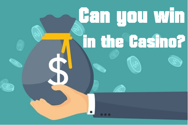 Can you win in the Casino (for sure) and actually earn money?
