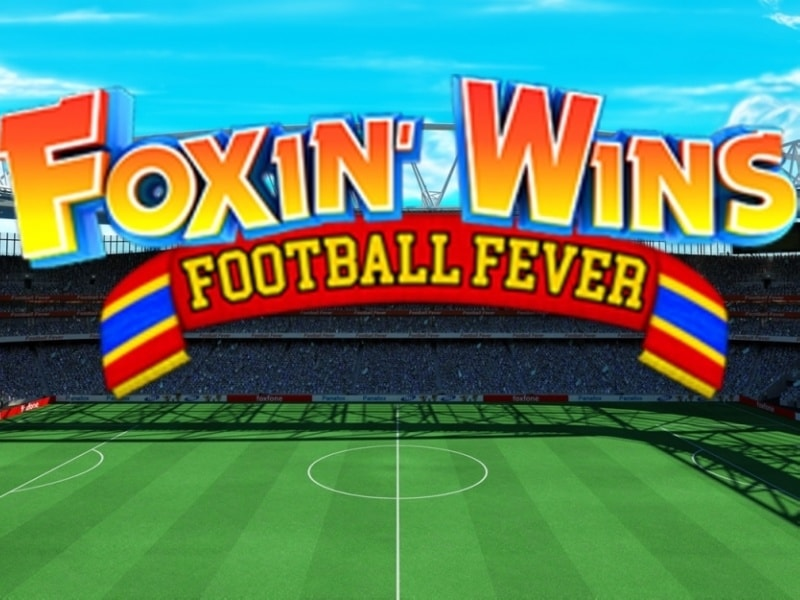 Foxin' Wins: Football Fever Launched Ahead of the World Cup