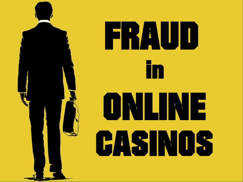 Fraud in online casino