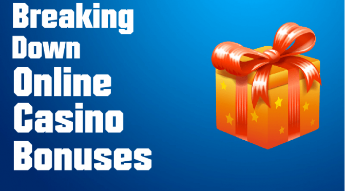 Breaking Down Online Casino Bonuses