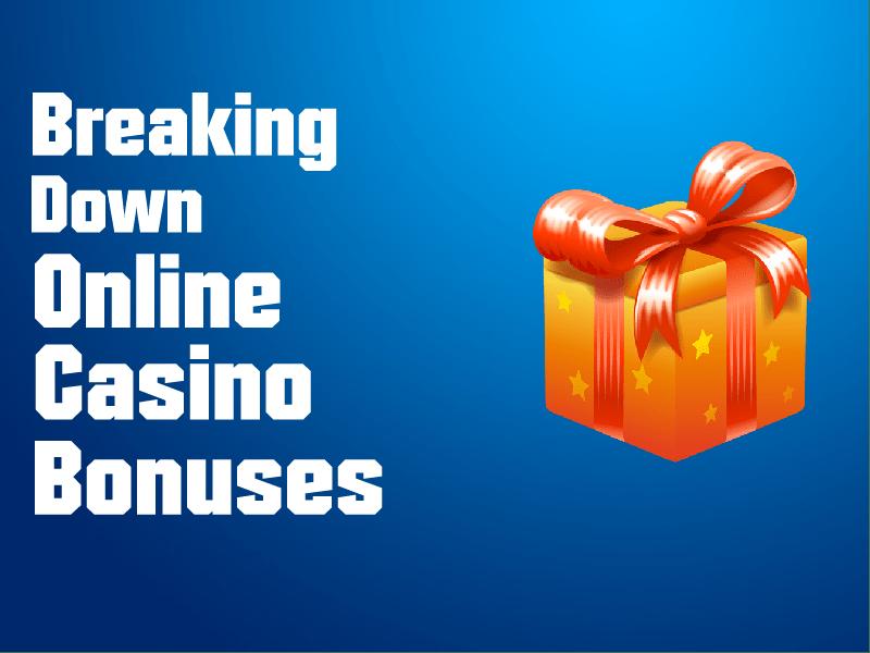 Breaking Down Online Casino Bonuses