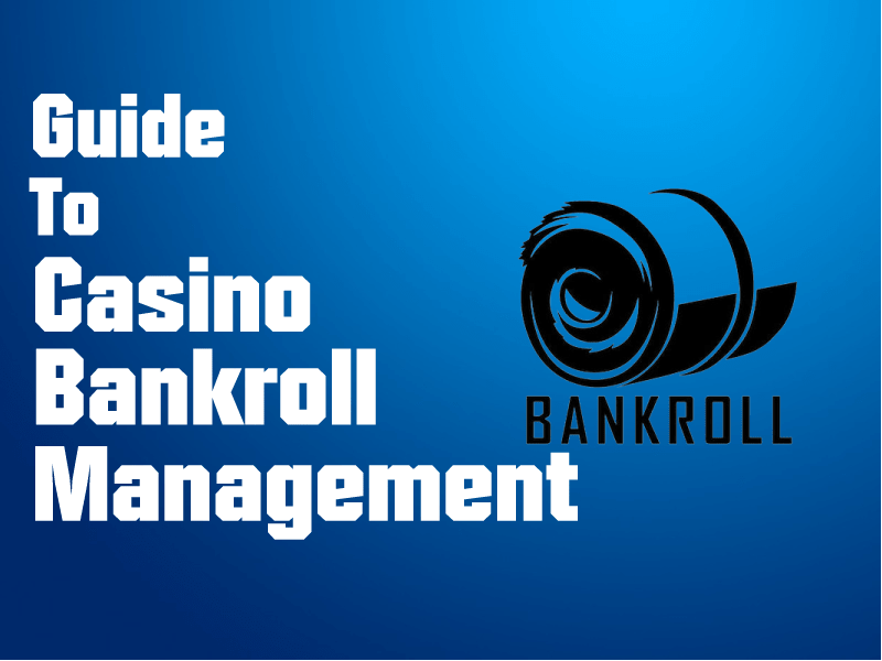 A Guide to Casino Bankroll Management
