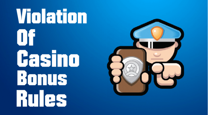PROBLEMS WITH VIOLATION OF CASINO BONUS RULES