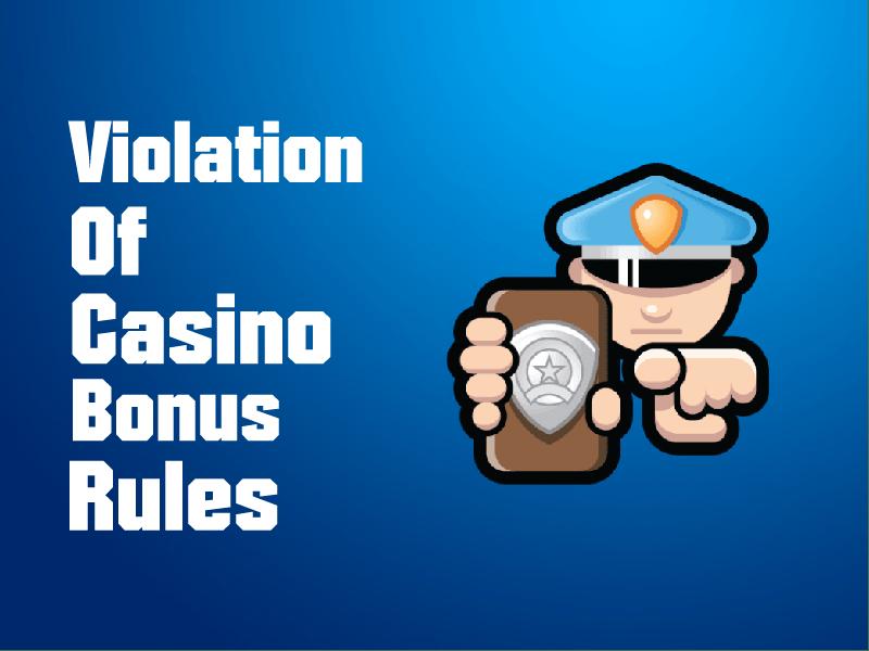 PROBLEMS WITH VIOLATION OF CASINO BONUS RULES